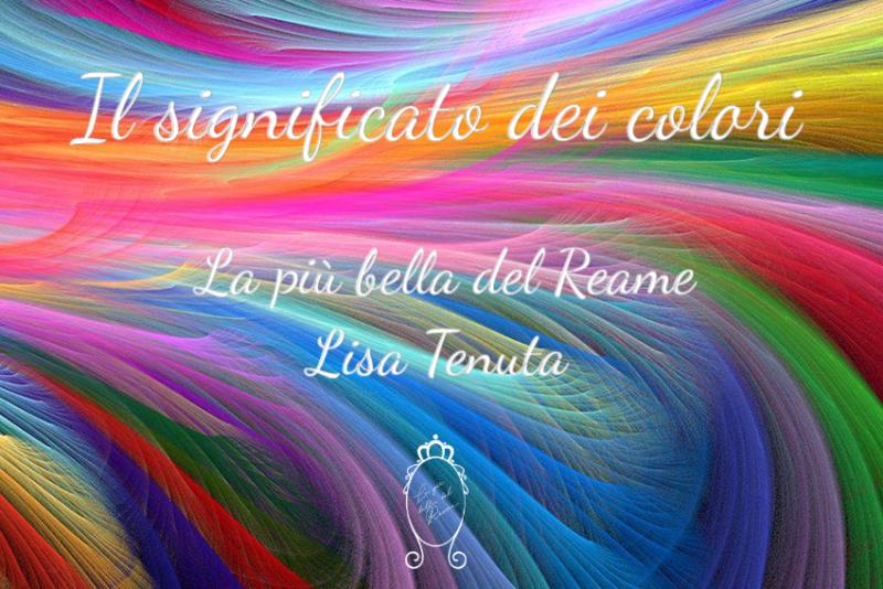 I colori e il loro significato I Lisa Tenuta personal shopper